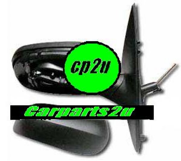 To suit HOLDEN BARINA XC  FRONT DOOR MIRROR  - New quality car parts & auto spares online Australia wide with the convenience of shopping from your own home. Carparts 2U Penrith Sydney